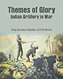 Themes of Glory: Indian Artillery in War