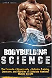 Bodybuilding Science: The Formula of Hypertrophy - Optimize Training, Exercises, and Nutrition to Stimulate Maximal Muscle Growth: 2