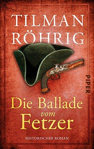 Die Ballade vom Fetzer: Historischer Roman von [Röhrig, Tilman]