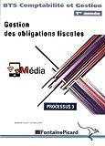 Gestion des obligations fiscales Processus 3 BTS comptabilité et gestion 1re année
