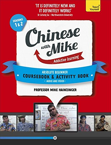 Learn Chinese with Mike Absolute Beginner Coursebook and Activity Book Pack Seasons 1 & 2: Books, Video and Audio Support (Teach Yourself)