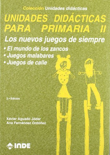 Unidades Didacticas Para Primaria II por Xavier Aguado Joder, Ana Fernandez Ordonez