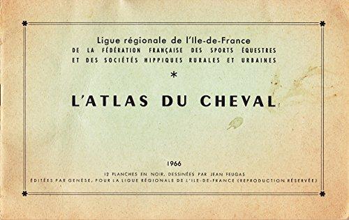L'Atlas du cheval : Ligue régionale de l'Ile-de-France de la Fédération française des sports équestres par Comité régional d'équitation