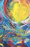 Le parole di Chiara Lubich fonte e vita del regolamento delle volontarie e dei volontari di Dio