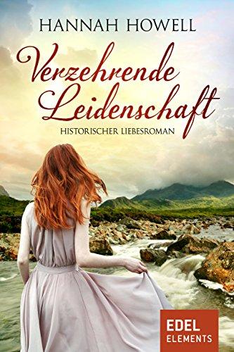 Verzehrende Leidenschaft: Historischer Liebesroman (Hannah Howell Ebooks)