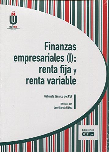 FINANZAS EMPRESARIALES (I): RENTA FIJA Y RENTA VARIABLE por GABINETE TÉCNICO DEL CEF