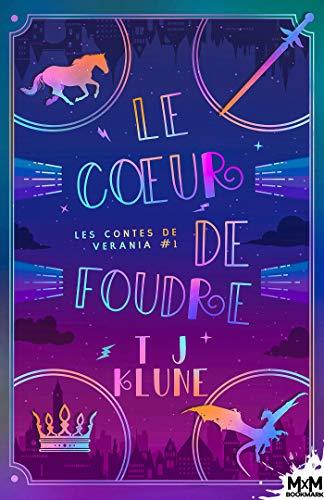 Le coeur de foudre: Les contes de Verania, T1 par [Klune, T.J.]