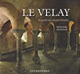 LE VELAY (REGARDS SUR UN PATRIMOINE)