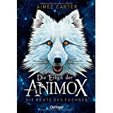 Die Erben der Animox, 1: Die Beute des Fuchses
