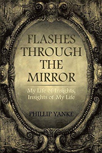 Flashes Through the Mirror: My Life of Insights, Insights of My Life (English Edition)