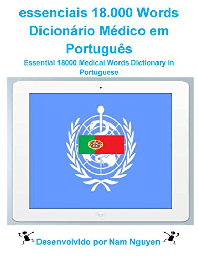 Essential 18000 Medical Words Dictionary in Portuguese: essenciais 18.000 Words Dicionário Médico em Português (Portuguese Edition) por Nam Nguyen