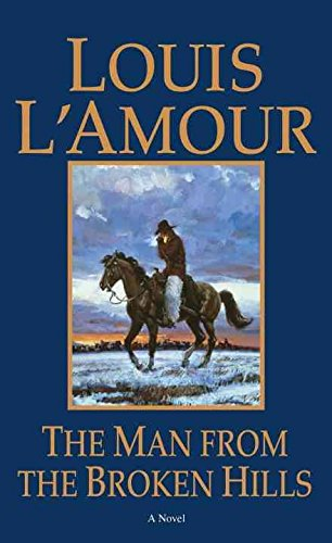 [Man from the Broken Hills] (By: Louis L'Amour) [published: June, 1996]