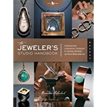 The Jeweler's Studio Handbook: Traditional and Contemporary Techniques for Working with Metal, Wire, Gems, and Mixed (Studio Handbook Series) (English Edition)