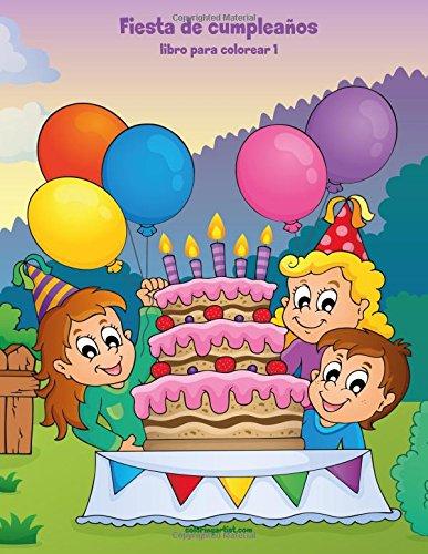 Fiesta de cumpleaños libro para colorear 1: Volume 1 por Nick Snels