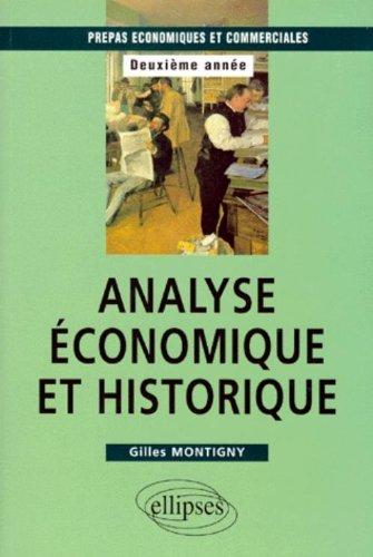 Analyse économique et historique : Prépas HEC 2e année par Gilles Montigny