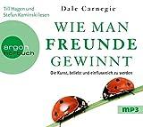 Hörbestseller MP3-Ausgabe: Wie man Freunde gewinnt: Die Kunst, beliebt und einflussreich zu werden - Dale Carnegie