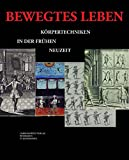 Produkt-Bild: Bewegtes Leben: Körpertechniken in der frühen Neuzeit (Ausstellungskataloge der Herzog August Bibliothek, Band 89)
