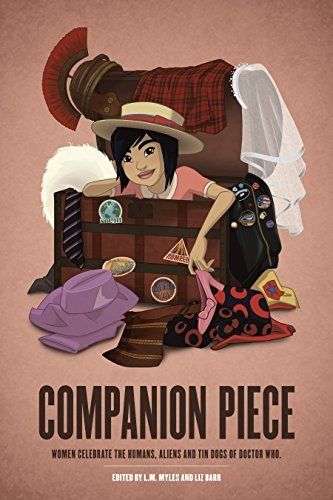 Companion Piece: Women Celebrate the Humans, Aliens and Tin Dogs of Doctor Who by Lynne Thomas (2015-04-07) (Dog Womens Mad)