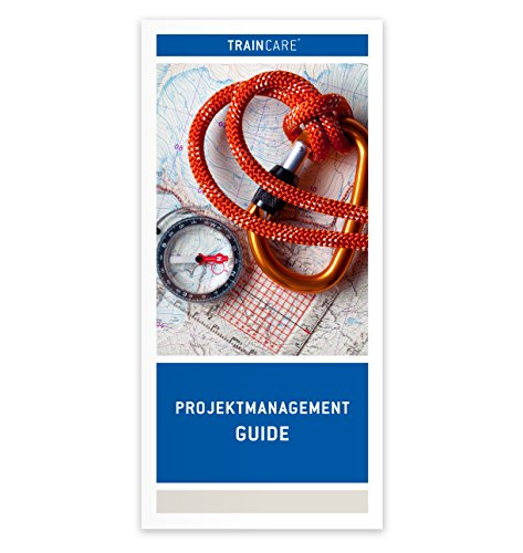 Projektmanagement Guide nach ICB 3.0 (GPM/IPMA Level D - Projektmanagement-Fachmann) Broschüre DIN Lang - 2015