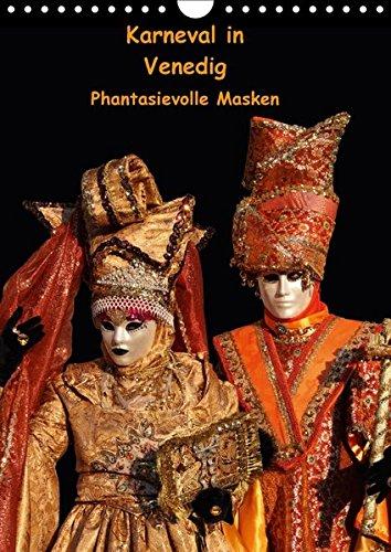 Karneval in Venedig - Phantasievolle Masken (Wandkalender 2017 DIN A4 hoch): Porträtaufnahmen einiger der schönsten Masken vom Carnevale di Venezia (Monatskalender, 14 Seiten ) (CALVENDO (Masken Carnevale Kostüme Und)