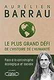 Le plus grand défi de l'histoire de l'humanité - Michel Lafon - 02/05/2019
