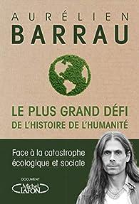 Le plus grand défi de l'histoire de l'humanité par Aurélien Barrau