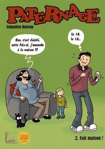 Paternage - Tome 2: Fait maison !