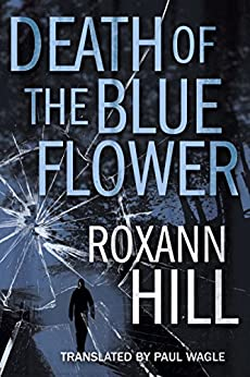 Death of the Blue Flower by [Hill, Roxann]