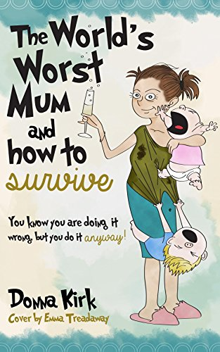 The Worlds Worst Mum: & How to Survive (English Edition) eBook ...