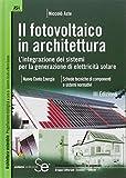 Il fotovoltaico in architettura. L'integrazione dei sistemi per la generazione di elettricità solare