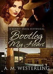 Bootleg My Heart (Bandit Creek Book 25) (English Edition)