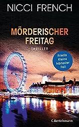 Mörderischer Freitag: Thriller - Frieda Kleins härtester Fall Bd. 5 (Psychologin Frieda Klein als Ermittlerin)