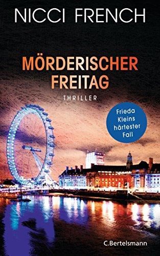 Buchseite und Rezensionen zu 'Mörderischer Freitag: Thriller - Frieda Kleins härtester Fall Bd. 5 (Psychologin Frieda Klein als Ermittlerin)' von Nicci French