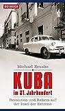 Kuba im 21 - Jahrhundert: Revolution und Reform auf der Insel der Extreme (Rotbuch) - Michael Zeuske