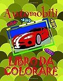 Libro da Colorare Automobili ?: Disegni da Colorare Bambini 4-10 anni! ?