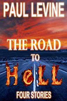 THE ROAD TO HELL (English Edition) von [Levine, Paul]
