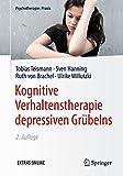 Kognitive Verhaltenstherapie depressiven Grübelns (Psychotherapie: Praxis)