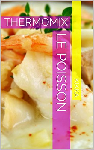 LE POISSON: THERMOMIX (MES RECETTES THERMOMIX t. 15)