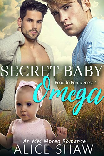 Secret Baby Omega: A Non-Shifter Omegaverse M/M Mpreg Romance: Road To Forgiveness (English Edition)