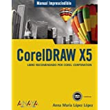 CorelDRAW X5 (Manual Inprescindible / Essential Manual) (Spanish Edition) by Lopez, Anna Maria Lopez (2010) Paperback