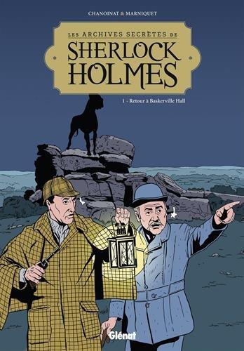 Les Archives secrètes de Sherlock Holmes - Tome 01 NE: Retour à Baskerville Hall par Philippe Chanoinat