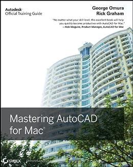 Mastering AutoCAD for Mac by [Omura, George, Graham, Richard (Rick)]
