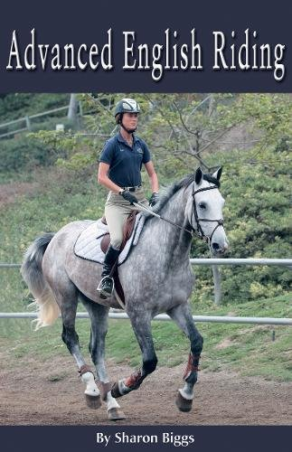 Advanced English Riding (Horse Illustrated Guide) por Sharon Biggs