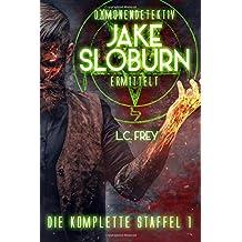 Jake Sloburn - Die komplette Staffel 1: Der Dämonendetektiv ermittelt!