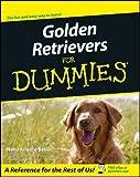 Golden Retrievers For Dummies (For Dummies Series)