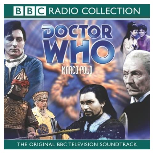 Doctor Who - 4 - Marco Polo (BBC Original Television Soundtrack) by John Lucarotti (2003-11-03)