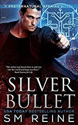 Silver Bullet: An Urban Fantasy Mystery: Volume 2 (Preternatural Affairs) by S M Reine (2014-02-06)