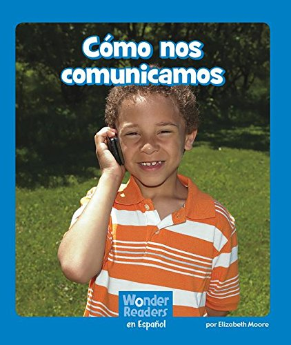 Cómo Nos Comunicamos (Wonder Readers Spanish Emergent)