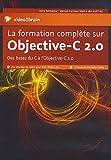 La Formation Complete Sur Objective-C 2.0 - Des bases du C à l'Objective-C 2.0-7 heures de formation vidéo, Une sélection de vidéos pour iPod, iPhone, etc