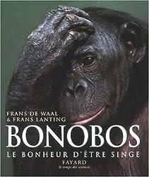 Bonobos : Le bonheur d'être singe